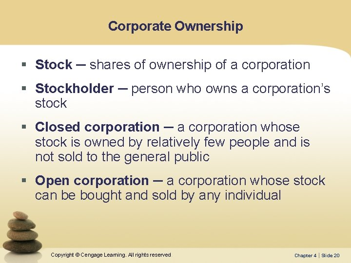 Corporate Ownership § Stock ─ shares of ownership of a corporation § Stockholder ─
