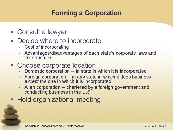 Forming a Corporation § Consult a lawyer § Decide where to incorporate • Cost