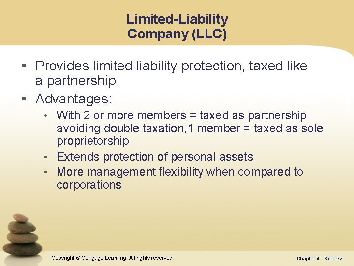 Limited-Liability Company (LLC) § Provides limited liability protection, taxed like a partnership § Advantages: