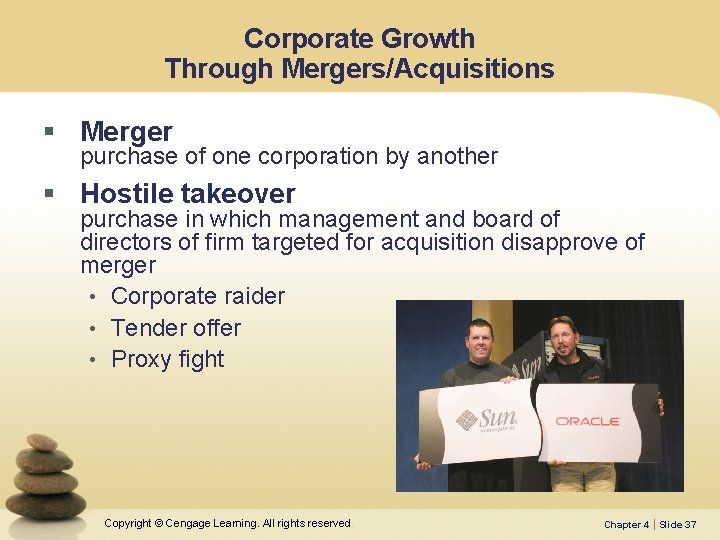 Corporate Growth Through Mergers/Acquisitions § Merger purchase of one corporation by another § Hostile