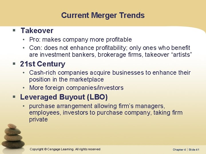 Current Merger Trends § Takeover • Pro: makes company more profitable • Con: does