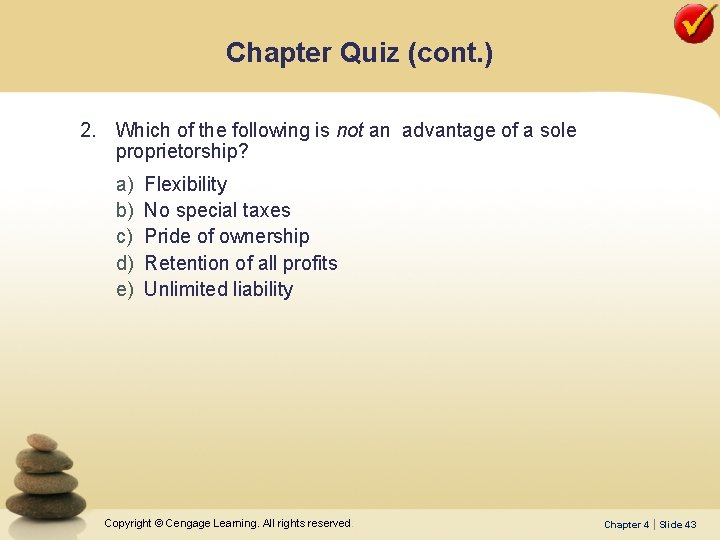Chapter Quiz (cont. ) 2. Which of the following is not an advantage of