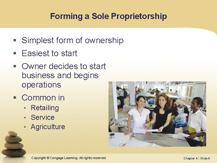 Forming a Sole Proprietorship § Simplest form of ownership § Easiest to start §