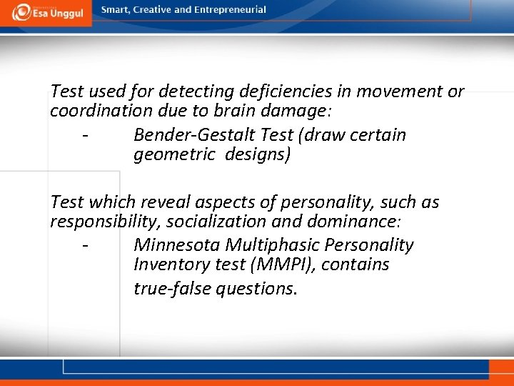 Test used for detecting deficiencies in movement or coordination due to brain damage: Bender-Gestalt