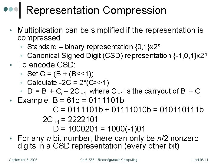 Representation Compression • Multiplication can be simplified if the representation is compressed • Standard