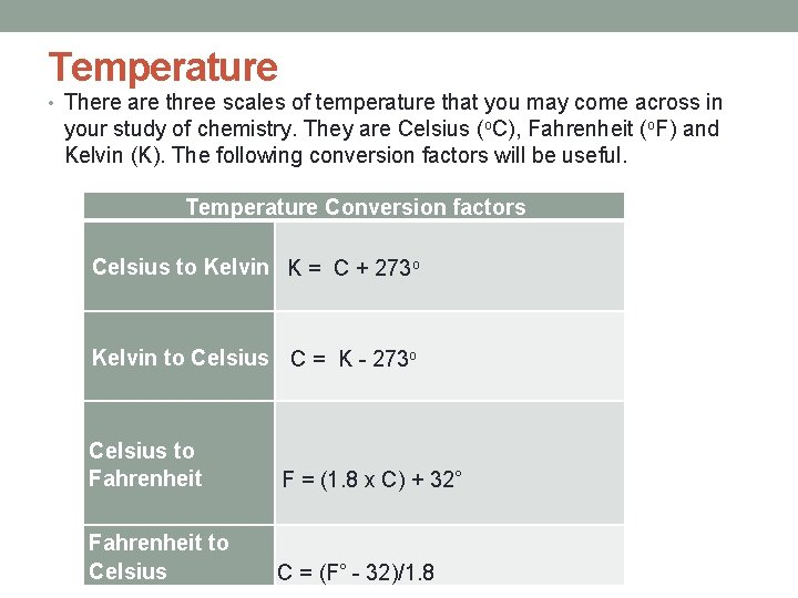 Temperature • There are three scales of temperature that you may come across in