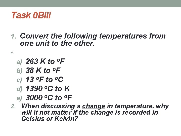 Task 0 Biii 1. Convert the following temperatures from one unit to the other.