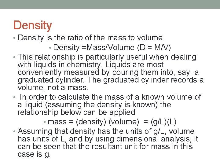 Density • Density is the ratio of the mass to volume. • Density =Mass/Volume