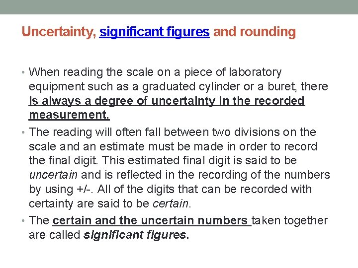 Uncertainty, significant figures and rounding • When reading the scale on a piece of