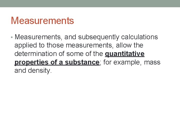 Measurements • Measurements, and subsequently calculations applied to those measurements, allow the determination of