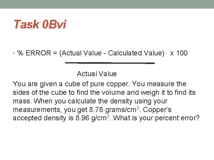 Task 0 Bvi • % ERROR = (Actual Value - Calculated Value) x 100