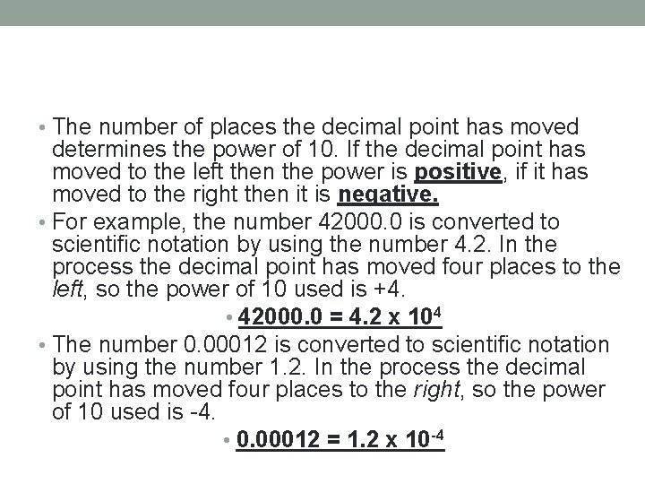• The number of places the decimal point has moved determines the power