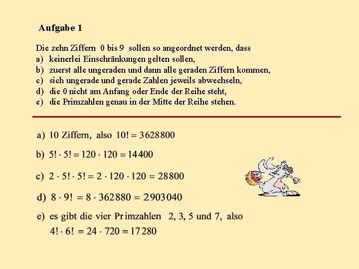 Aufgabe 1 Die zehn Ziffern 0 bis 9 sollen so angeordnet werden, dass a)