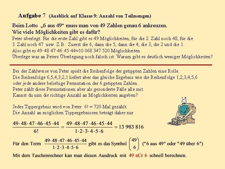 """Aufgabe 7 (Ausblick auf Klasse 9: Anzahl von Teilmengen) Beim Lotto """" 6 aus"""
