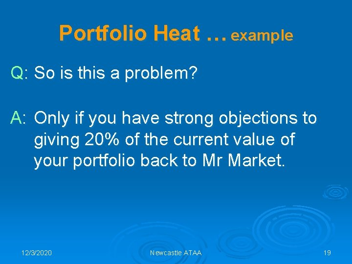 Portfolio Heat … example Q: So is this a problem? A: Only if you