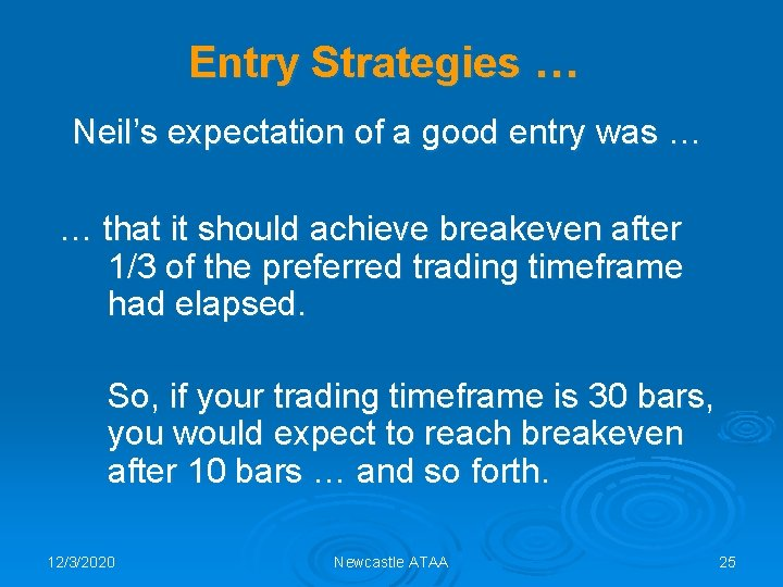 Entry Strategies … Neil's expectation of a good entry was … … that it