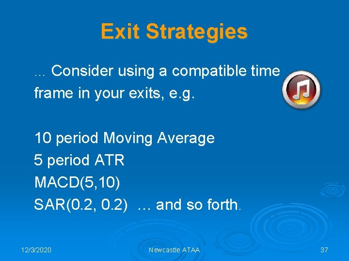Exit Strategies … Consider using a compatible time frame in your exits, e. g.
