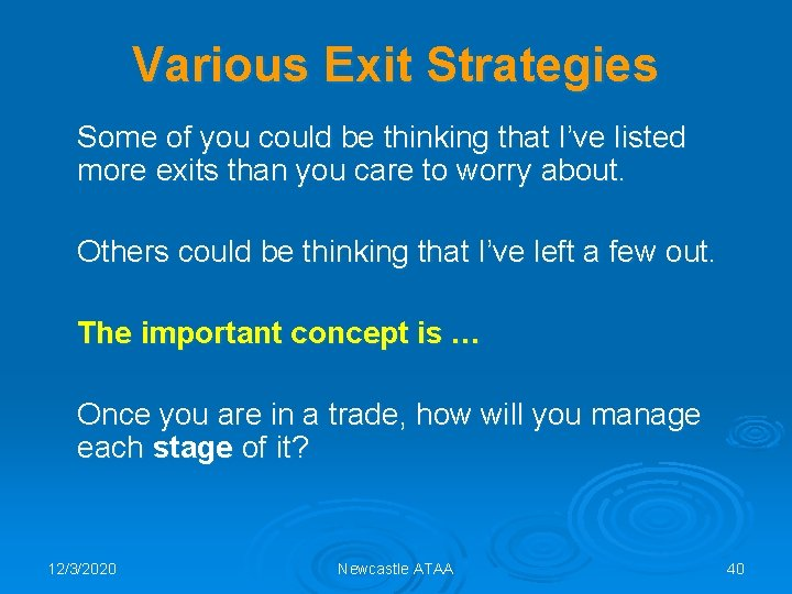 Various Exit Strategies Some of you could be thinking that I've listed more exits