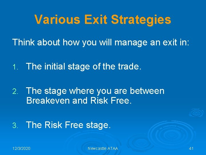 Various Exit Strategies Think about how you will manage an exit in: 1. The