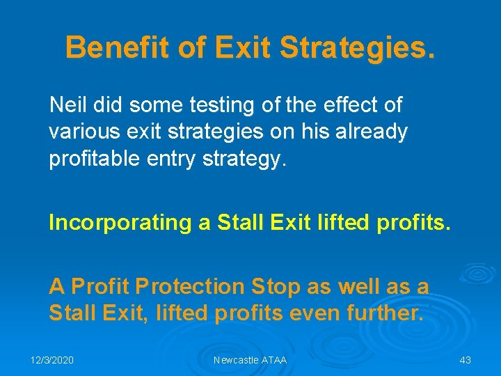 Benefit of Exit Strategies. Neil did some testing of the effect of various exit