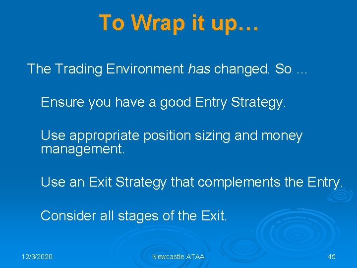 To Wrap it up… The Trading Environment has changed. So … Ensure you have