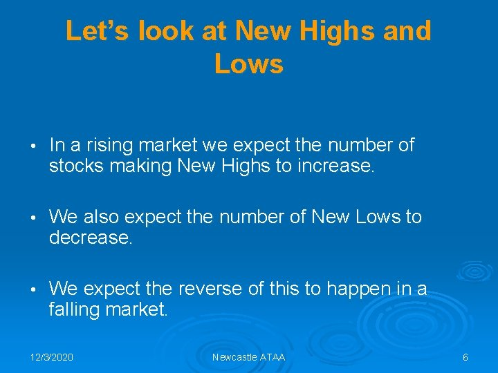 Let's look at New Highs and Lows • In a rising market we expect