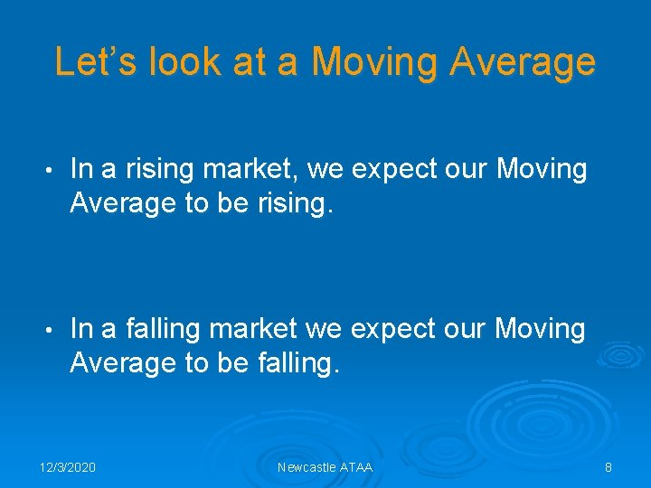 Let's look at a Moving Average • In a rising market, we expect our