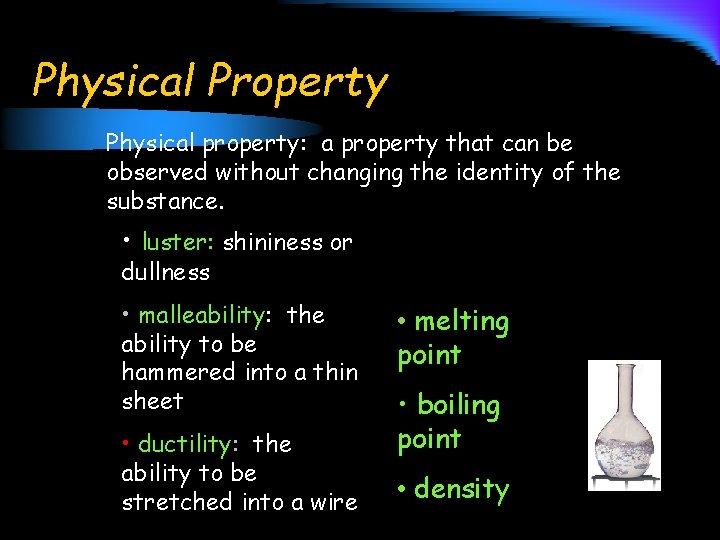 Physical Property Physical property: a property that can be observed without changing the identity
