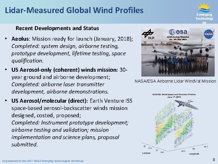 Lidar-Measured Global Wind Profiles Recent Developments and Status Emerging Technologi es • Aeolus: Mission