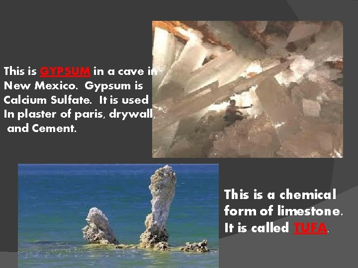 This is GYPSUM in a cave in New Mexico. Gypsum is Calcium Sulfate. It