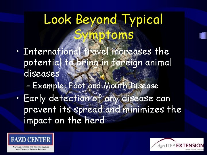 Look Beyond Typical Symptoms • International travel increases the potential to bring in foreign