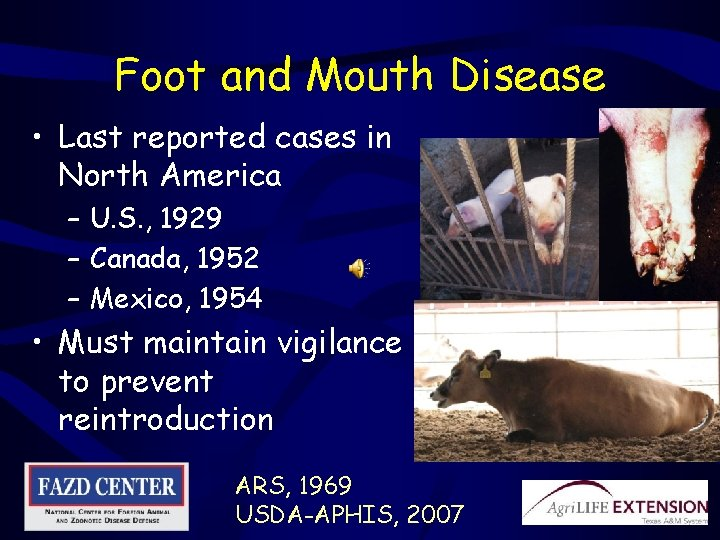 Foot and Mouth Disease • Last reported cases in North America – U. S.