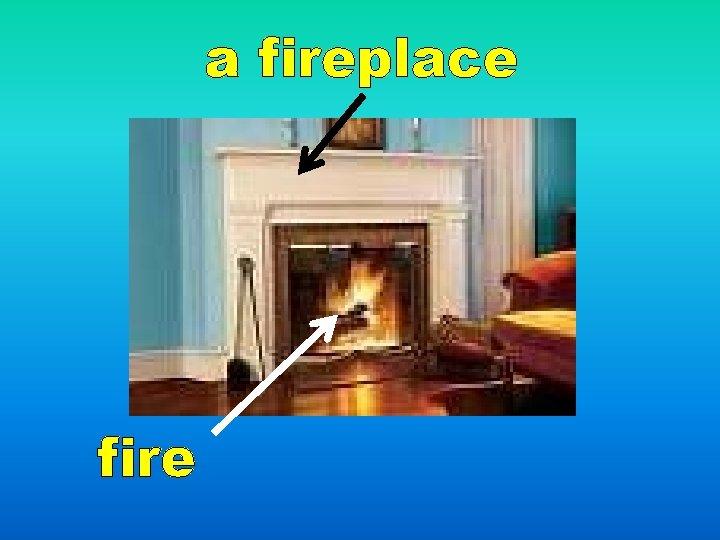 a fireplace fire