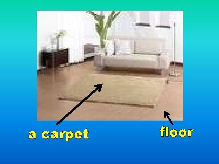 a carpet floor