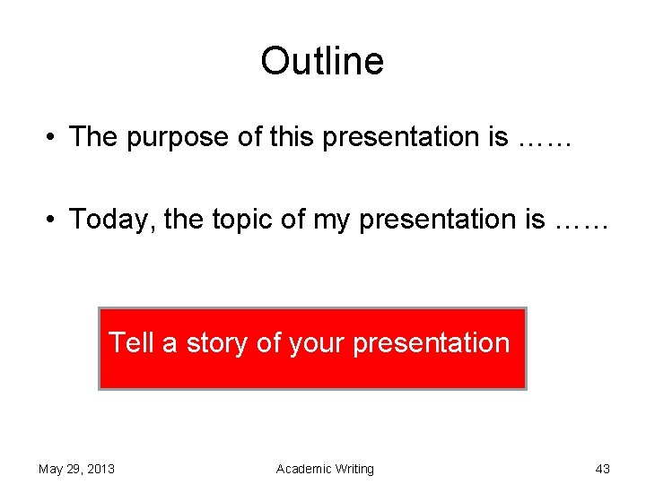 Outline • The purpose of this presentation is …… • Today, the topic of