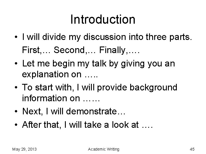 Introduction • I will divide my discussion into three parts. First, … Second, …