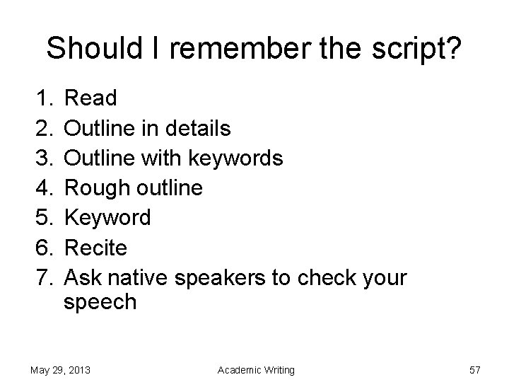 Should I remember the script? 1. 2. 3. 4. 5. 6. 7. Read Outline