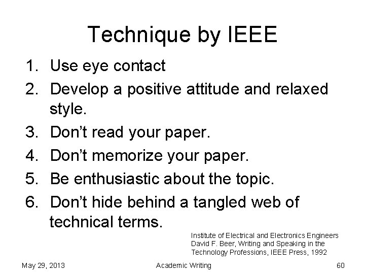 Technique by IEEE 1. Use eye contact 2. Develop a positive attitude and relaxed