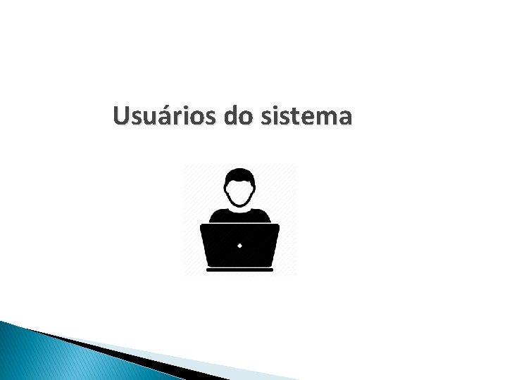 Usuários do sistema