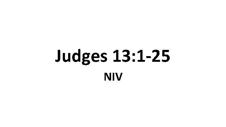 Judges 13: 1 -25 NIV