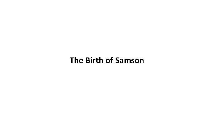 The Birth of Samson