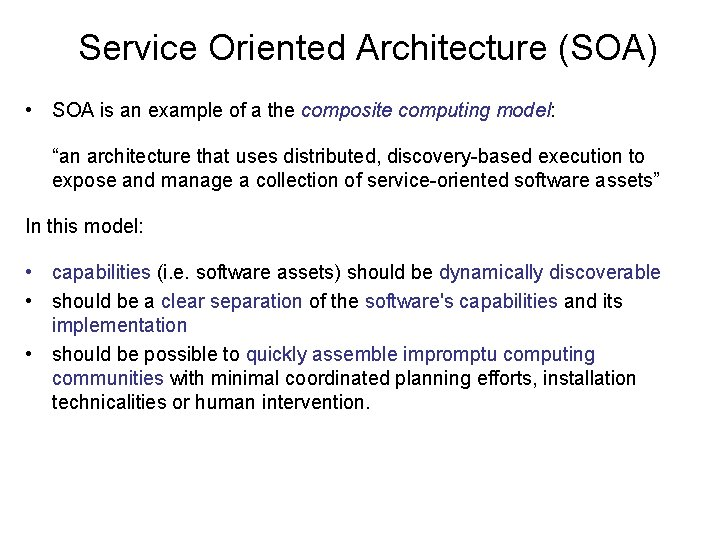 Service Oriented Architecture (SOA) • SOA is an example of a the composite computing