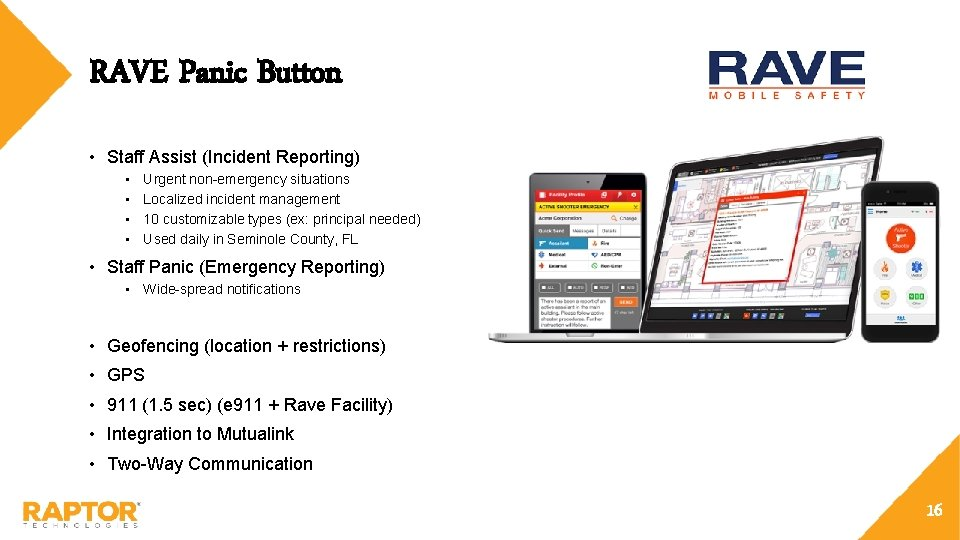 RAVE Panic Button • Staff Assist (Incident Reporting) • • Urgent non-emergency situations Localized