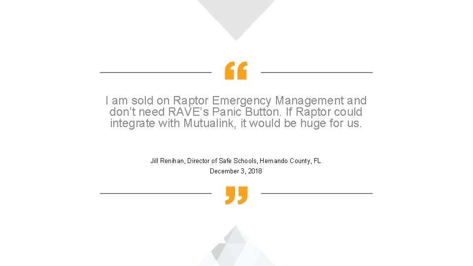 I am sold on Raptor Emergency Management and don't need RAVE's Panic Button. If