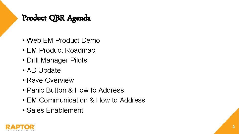 Product QBR Agenda • Web EM Product Demo • EM Product Roadmap • Drill