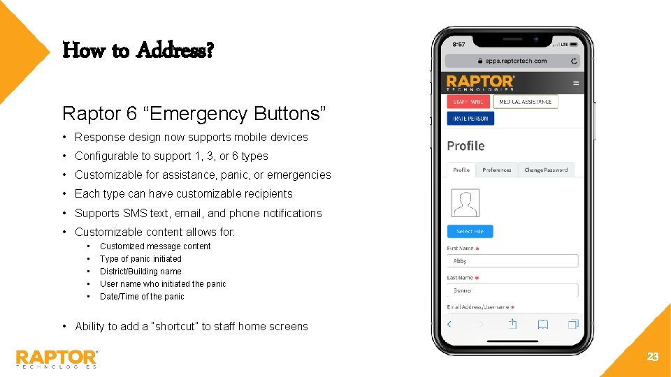 """How to Address? Raptor 6 """"Emergency Buttons"""" • Response design now supports mobile devices"""