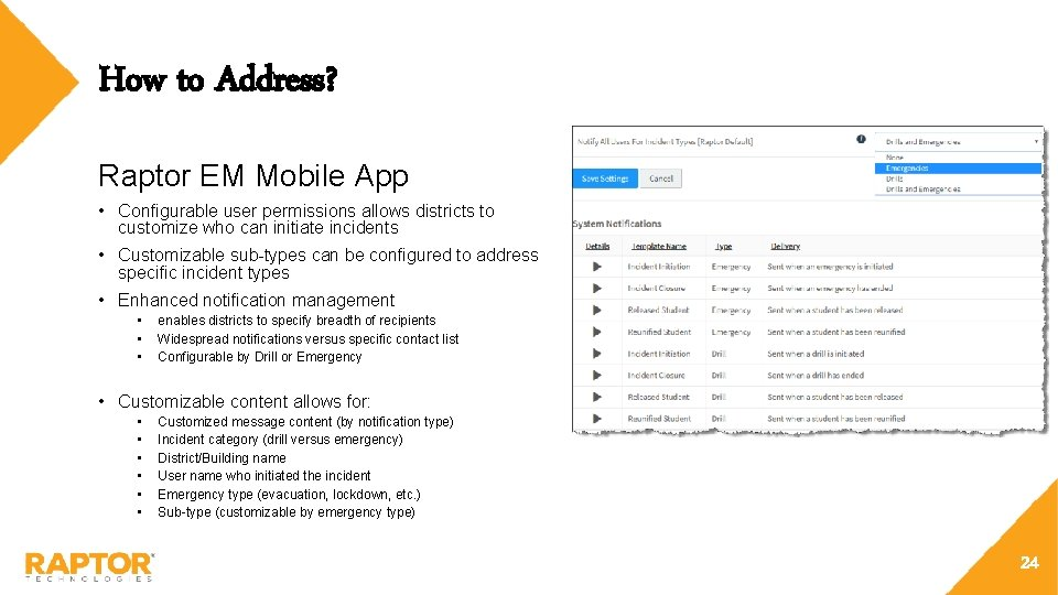 How to Address? Raptor EM Mobile App • Configurable user permissions allows districts to