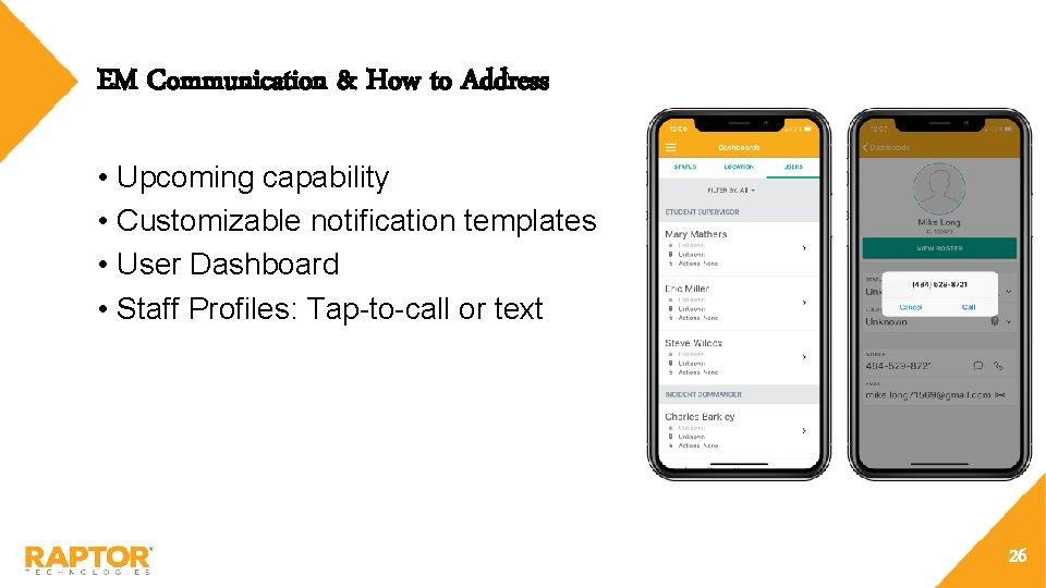 EM Communication & How to Address • Upcoming capability • Customizable notification templates •