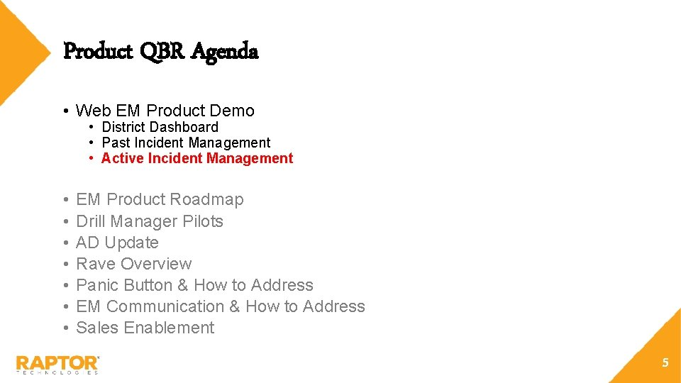Product QBR Agenda • Web EM Product Demo • District Dashboard • Past Incident