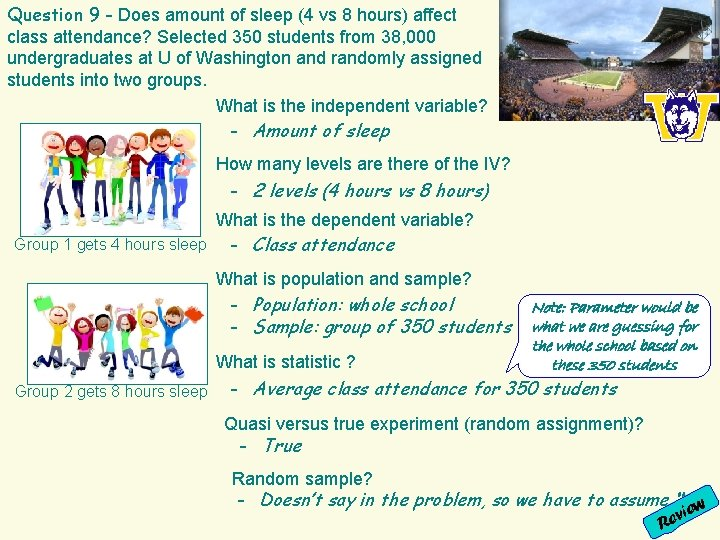 Question 9 - Does amount of sleep (4 vs 8 hours) affect class attendance?